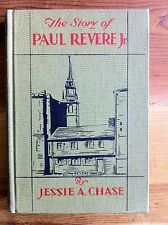 The Story of Paul Revere, AUTHOR SIGNED Jessie A. Chase FIRST EDITION 1932