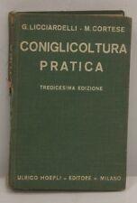 Coniglicoltura pratica - Licciardelli / Cortese - 1942 Hoepli - U004