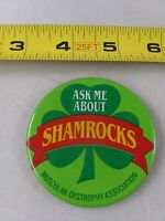 Vintage ASK ME ABOUT SHAMROCKS Muscular Dystrophy Assoc. pin button pinback *QQ1