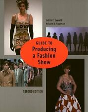 Guide to Producing a Fashion Show (2nd Edition) by Kristen K. Swanson, Judith C.