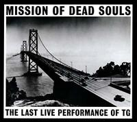 Throbbing Gristle - Mission Of Dead Souls - Reissue (NEW CD)