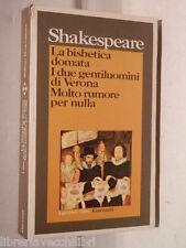 LA BISBETICA DOMATA I DUE GENTILUOMINI DI VERONA MOLTO RUMORE NULLA Shakespeare