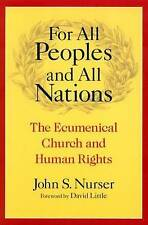 For All Peoples and All Nations: The Ecumenical Church and Human Rights (Advanci