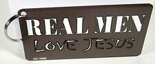Religious Novelty Key Chain REAL MEN Love Jesus new aluminum made in USA KC-1848