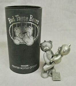 ORIGINAL BOXED BAD TASTE BEAR - ROGER - PEWTER BOTTLE OPENER - RARE & RETIRED.