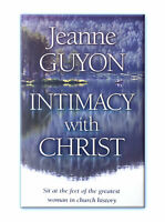 Intimacy with Christ - by Jeanne Guyon