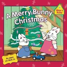 Max and Ruby: A Merry Bunny Christmas by Grosset and Dunlap Staff (2009, Paperba