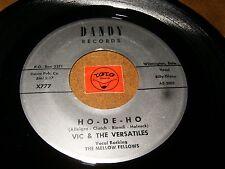 VIC & THE VERSATILES - HO DE HO - BERLIN WALL    / LISTEN - DOO WOP POPCORN