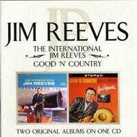 Jim Reeves - The International Jim Reeves/ Good 'N' Country [CD]