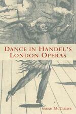 Dance In Handel's London Operas (eastman Studies In Music): By Sarah McCleave