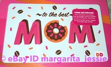 """DUNKIN' DONUTS COFFEE GIFT CARD """"TO THE BEST MOM"""" NEW MOTHERS DAY 2018 NO VALUE"""