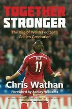 Together Stronger: The Rise of Welsh Football's Golden Generation by Chris Wathan (Paperback, 2016)