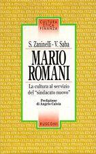 """Mario Romani. La cultura al servizio del """"sindacato nuovo""""- 1995 Rusconi- ST700"""