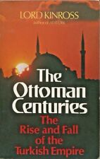 Ottoman Centuries Rise And Fall Of The Turkish Empire Lord Kinross History Book