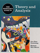 The Musician's Guide to Theory and Analysis by Jane Piper Clendinning, Elizabeth
