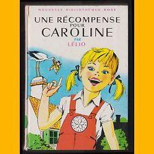 Nouvelle Bibliothèque Rose UNE RÉCOMPENSE POUR CAROLINE Lélio Pierre Probst 1968