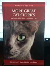 More Great Cat Stories Incredible Tales (paperback 2009) Roxanne Willems Snopek