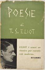 T.S. ELIOT POESIE ED. GUANDA 1955 TRAD. LUIGI BERTI TESTO ITALIANO/INGLESE