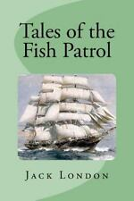 Tales of the Fish Patrol by Jack London (2016, Paperback)