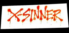 Vintage And Collectable 1990 X-Sinner Vinyl Bumper Sticker.  Only 10 Left!