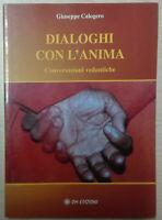 Dialoghi con l'anima di Giuseppe Calogero  Libro Come Nuovo N