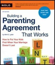 Building a Parenting Agreement That Works: How to Put Your Kids First-ExLibrary