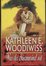 Kathleen E. Woodiwiss - Was der Sturmwind sät