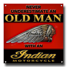 Never Underestimate an Old Mann mit einer Indian Motorcyclemetal SIGN.20.3cm X
