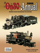 2006 On30 Annual – PREMIERE ISSUE (This NEW past issue still available here) NEW