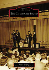 The Cincinnati Sound [Images of America] [OH] [Arcadia Publishing]