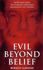 Wensley Clarkson _ Evil Beyond Belief _ Harold Shipman _ Brand New