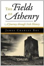 The Fields Of Athenry: A Journey Through Irish History, Roy, James Charles, Very