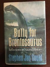 Bully for Brontosaurus: Reflections in Natural History by Stephen Jay Gould