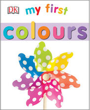 My First Colours 9780241185490 (Hardback, 2015) Board Book Dorling Kindersley DK