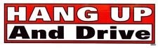 Hang Up And Drive  Bumper Decal