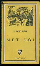 MAUGHAM W. SOMERSET METICCI JANDI SAPI 1945 I° EDIZ. ITALIANI E STRANIERI 13