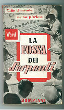 WARD MARY JANE LA FOSSA DEI SERPENTI BOMPIANI 1947 I° EDIZ.