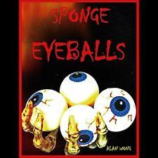 Sponge Eyeballs By Alan Wong Magic Tricks Illusion Halloween Horror Novelty Gag
