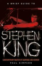 A Brief Guide to Stephen King by Paul Simpson (2014, Paperback)