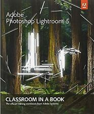 Adobe Photoshop Lightroom 5: Classroom in a Book (Classroom in a Book (Adobe)),