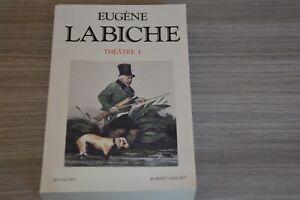 Théâtre T 1 / Eugène LABICHE /  éd Bouquins Robert Laffont / Ref H40