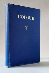 Suggestions for the Study of Colour by H. Barrett Carpenter - 1923 Hardback