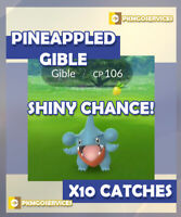 Pokemon GO x10 PINEAPPLED GIBLE CATCHES!  SHINY CHANCE - READ DESCRIPTION