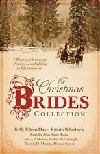 The Christmas Brides Collection : 9 Historical Romances Promise Love Fulfilled