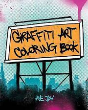 NEW Graffiti Art Coloring Book by Aye Jay Morano