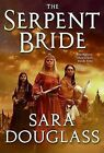 USED (GD) The Serpent Bride (DarkGlass Mountain) by Sara Douglass