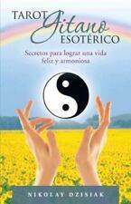 Tarot Gitano Esot�rico : Secretos para Lograr una Vida Feliz y Armoniosa by...