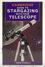 Cambridge Guide to Stargazing with your Telescope Robin Scagell 2000 SC Illus