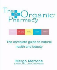 The Organic® Pharmacy: The Complete Guide to Natural Health and Beauty, Marr