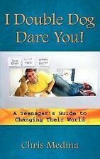 I Double Dog Dare You! by Chris Medina (2007, Paperback)